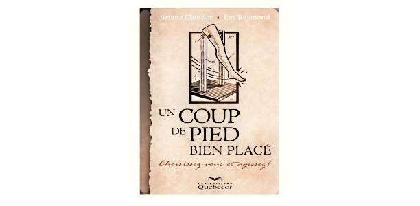 «Un coup de pied bien placé !», d'Ariane Cloutier*.